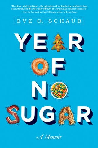 Year of No Sugar by Eve O. Schaub