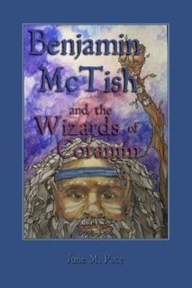 Benjamin McTish and The Wizards of Coranim by June M. Pace