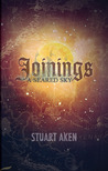 Joinings (A Seared Sky, #1)