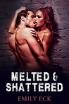 Melted & Shattered (L & J, #2)