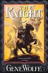 The Knight: Book One of The Wizard Knight: 1