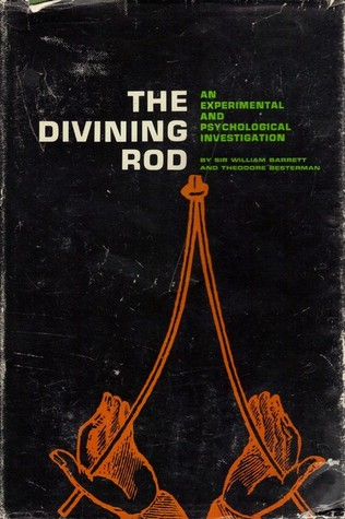 The Divining Rod: An Experimental and Psychological Investigation