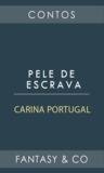 Pele de Escrava by Carina Portugal