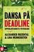 Dansa på deadline: Uppskjut...