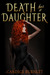 Death Has A Daughter (Death has a Daughter, #1)