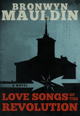 Love Songs of the Revolution by Bronwyn Mauldin