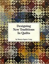 Designing New Traditions in Quilts