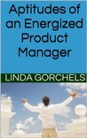 Aptitudes of an Energized Product Manager