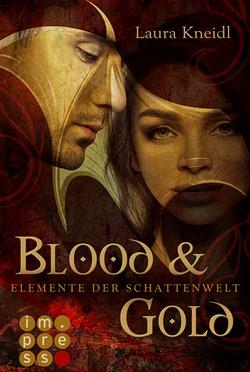 Blood & Gold (Elemente der Schattenwelt, #1)