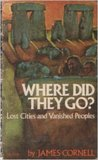 Where Did They Go: Lost Cities and Vanished Peoples