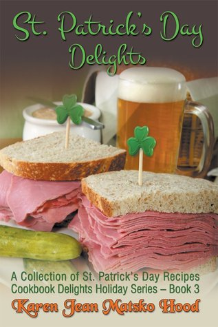 St. Patrick's Day Delights Cookbook: A Collection of St. Patrick's Day Recipes (Cookbook Delights Series)