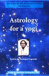 Astrology for a yogi by Kashiraja Massimo Barbagallo