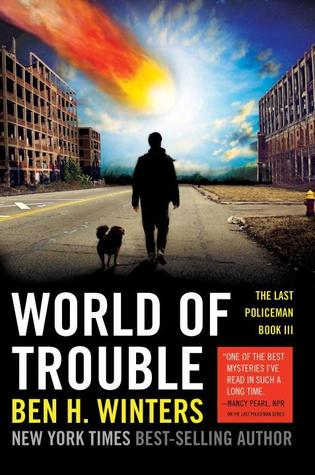 World of Trouble (The Last Policeman, #3)
