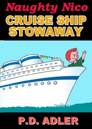 "Children's Books: ""Cruise Ship Stowaway"" - Kids Books 4-8, Early Readers Comic Books for Kids & Bedtime Stories - Kids Action Adventure to Fairy Tales ... 2nd Grade"