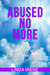 Abused No More, A Book of H...