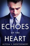Echoes Of The Heart by Alyssa J. Montgomery
