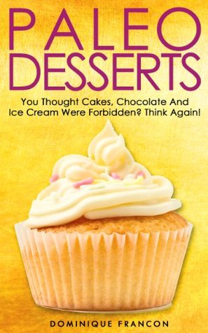 Paleo desserts you thought cakes chocolate and ice cream were 21825773 malvernweather Images