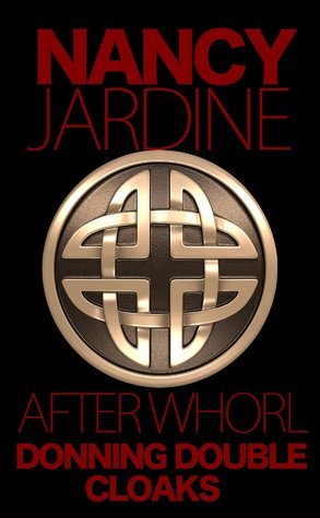 After Whorl: Donning Double Cloaks (#3 Celtic Fervour Series)