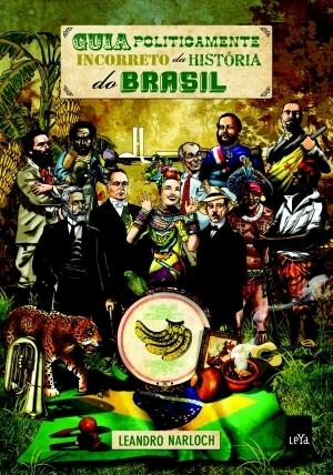 Guia politicamente incorreto da História do Brasil by