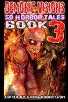 Demonic Visions: 50 Horror Tales Book 3