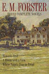 Three Complete Novels: Howards End, A Room with a View, Where Angels Fear to Tread