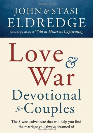 Love and war devotional for couples the eight week adventure that 8203686 sciox Image collections