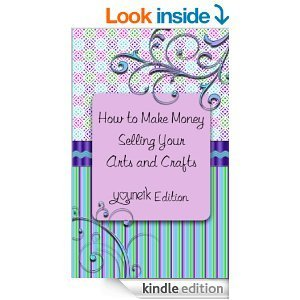 How to Make Money Selling Your Arts and Crafts