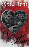 The Ticking Heart by S. A. Winters