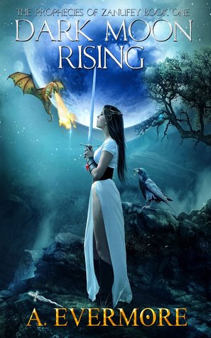 Dark Moon Rising (The Prophecies of Zanufey #1)