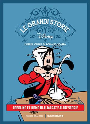 Le grandi storie Disney - L'opera omnia di Romano Scarpa vol. 9: Topolino e l'uomo di Altacraz e altre storie