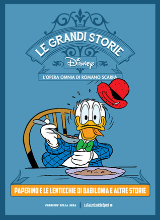 Le grandi storie Disney - L'opera omnia di Romano Scarpa vol. 5: Paperino e le lenticchie di Babilonia e altre storie