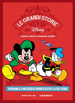 Le grandi storie Disney - L'opera omnia di Romano Scarpa vol. 2: Topolino e il mistero di Tapioco Sesto e altre storie