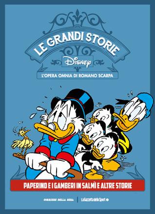 Le grandi storie Disney - L'opera omnia di Romano Scarpa vol. 1: Paperino e i gamberi in salmì e altre storie