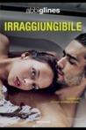 Irraggiungibile by Abbi Glines