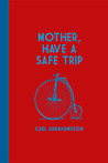 Mother, Have A Safe Trip
