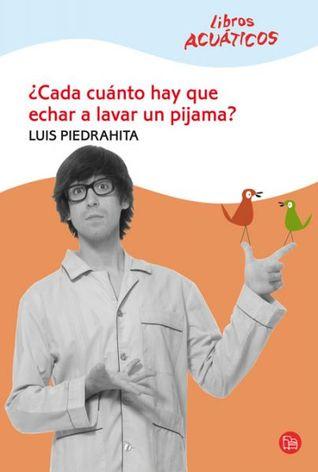 ¿Cada cuánto hay que echar a lavar un pijama? by Luis Piedrahita