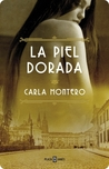 La piel dorada by Carla Montero