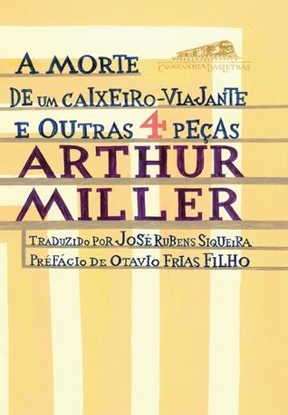 A Morte de um Caixeiro Viajante e Outras 4 Peças de Arthur Miller
