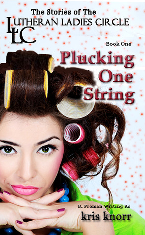 Plucking One String (The Lutheran Ladies Circle, #1)