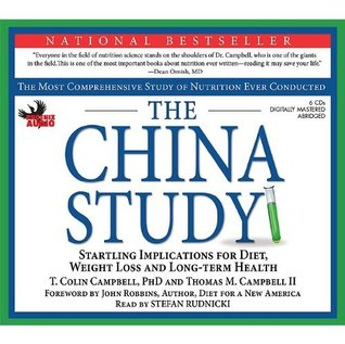 By Colin T Campbell: The China Study: The Most Comprehensive Study on Nutrition Ever Conducted and the Startling Implications for Diet, Weight Loss and Long Term Health [Audiobook]