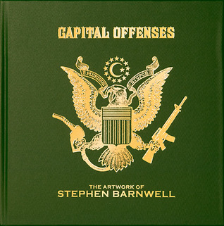 Capital Offenses, The Artwork of Stephen Barnwell