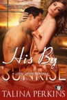 His By Sunrise (Sexy Siesta, #1)