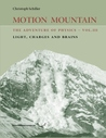 Motion Mountain - Vol. 3 - The Adventure of Physics: Light, Charges and Brains