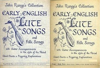 John Runge's Collection Early English Lute Songs and Folk Songs with Guitar Accompaniments in the style of the period Chord charts and Fingering Explanations