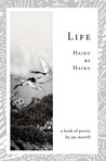 Life: Haiku by Haiku