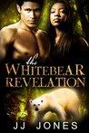 The White Bear Revelation by J.J. Jones