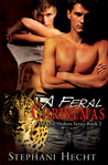A Feral Christmas by Stephani Hecht