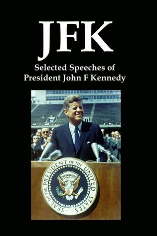 JFK: Selected Speeches of President John F Kennedy