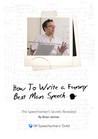 Before I Begin To Tarnish John's Good Name… How to Write A Funny Best Man Speech