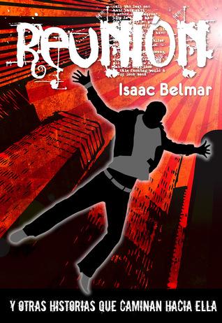 Reunión (y otros cuentos que caminan hacia ella) por Isaac Belmar